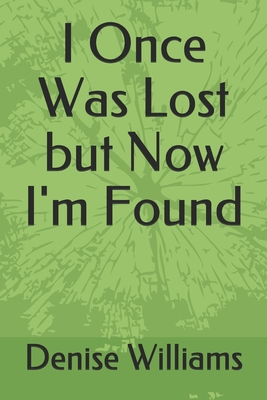 I Once Was Lost but Now I'm Found Cover Image
