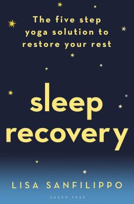 Sleep Recovery: The five step yoga solution to restore your rest Cover Image