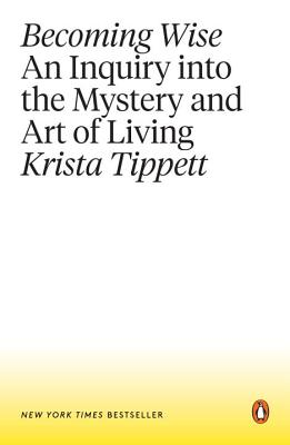 Becoming Wise/Krista Tippett