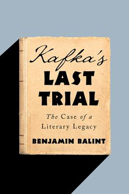 Kafka's Last Trial: The Case of a Literary Legacy Cover Image