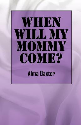 When Will My Mommy Come? World & Cross-Cultural Philosophy Cover Image