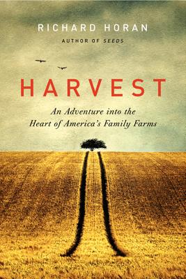 Harvest: An Adventure into the Heart of America's Family Farms Cover Image