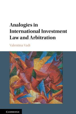 Analogies in International Investment Law and Arbitration Cover Image