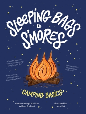 Sleeping Bags to S'mores: Camping Basics Cover Image