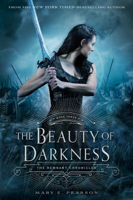 The Beauty of Darkness: The Remnant Chronicles, Book Three Cover Image