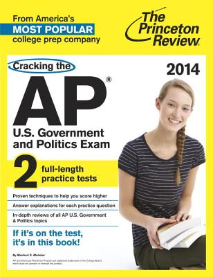 Cracking the AP U.S. Government & Politics Exam, 2014 Edition Cover Image
