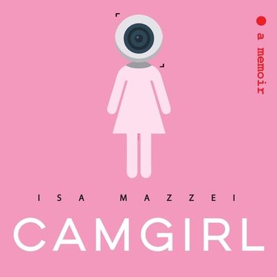 Camgirl Lib/E Cover Image