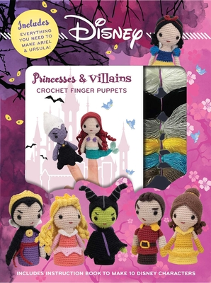 Disney Princesses & Villains: Crochet Finger Puppets (Crochet Kits) Cover Image