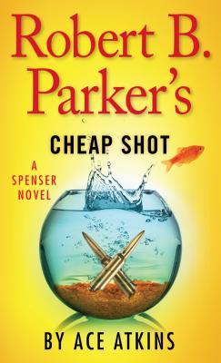 Robert B. Parker's Cheap Shot (Spenser) Cover Image
