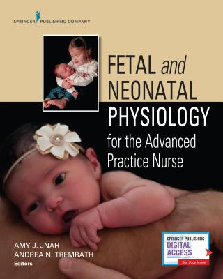 Fetal and Neonatal Physiology for the Advanced Practice Nurse Cover Image