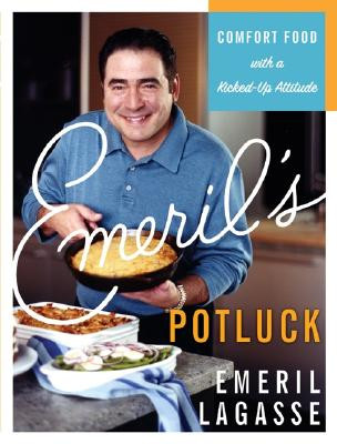 Emeril's Potluck: Comfort Food with a Kicked-Up Attitude Cover Image
