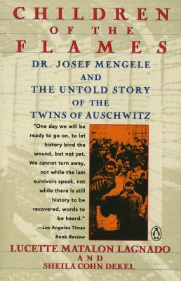 Children of the Flames: Dr. Josef Mengele and the Untold Story of the Twins of Auschwitz Cover Image