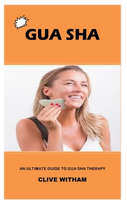 Gua Sha: An Ultimate Guide to Gua Sha Therapy Cover Image