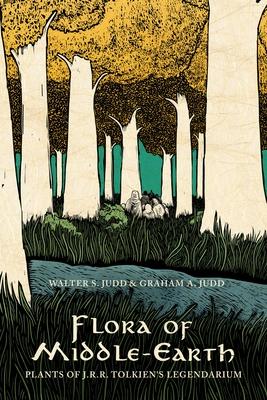 Flora of Middle-Earth: Plants of J.R.R. Tolkien's Legendarium Cover Image