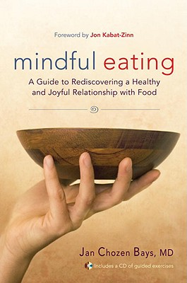 Mindful Eating: A Guide to Rediscovering a Healthy and Joyful Relationship with Food [With CD (Audio)] Cover Image