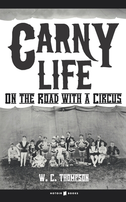 Carny Life: On the Road with a Circus Cover Image
