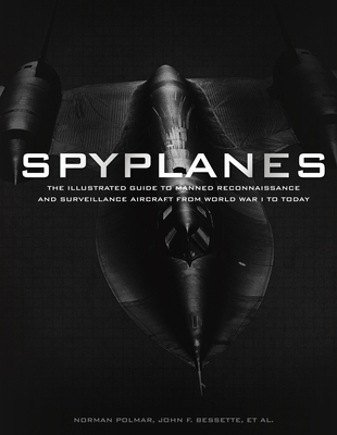 Spyplanes: The Illustrated Guide to Manned Reconnaissance and Surveillance Aircraft from World War I to Today Cover Image