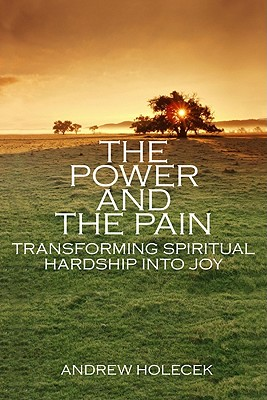The Power and the Pain: Transforming Spiritual Hardship Into Joy Cover Image