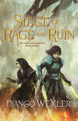 Siege of Rage and Ruin (The Wells of Sorcery Trilogy #3) Cover Image