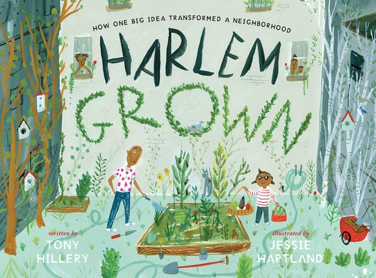 Harlem Grown: How One Big Idea Transformed a Neighborhood Cover Image