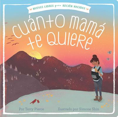 Cuánto mamá te quiere (Mama Loves You So) (New Books for Newborns) Cover Image