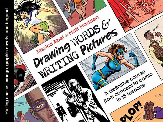 Drawing Words and Writing Pictures: Making Comics: Manga, Graphic Novels, and Beyond Cover Image