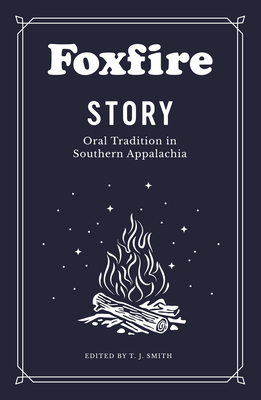Foxfire Story: Oral Tradition in Southern Appalachia Cover Image