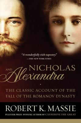 Nicholas and Alexandra: The Classic Account of the Fall of the Romanov Dynasty Cover Image