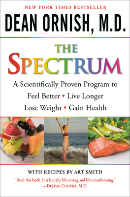 The Spectrum: A Scientifically Proven Program to Feel Better, Live Longer, Lose Weight, and Gain Health [With DVD] Cover Image