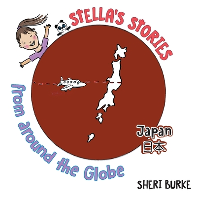 Stella's Stories From Around the Globe: Japan 日本 Cover Image