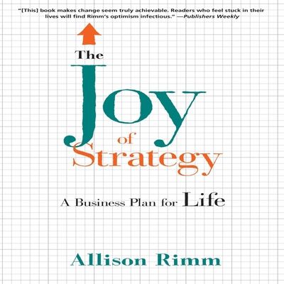 The Joy Strategy Lib/E: A Business Plan Fo Life Cover Image