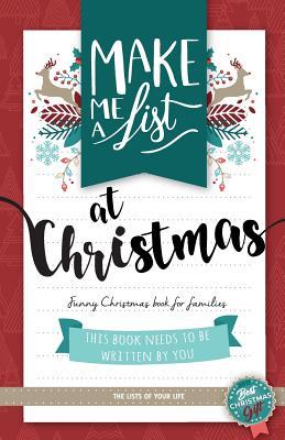 Make me a list at Christmas: Funny christmas book for families Cover Image