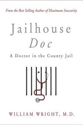 Jailhouse Doc: A Doctor in the County Jail Cover Image
