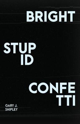 Bright Stupid Confetti Cover Image