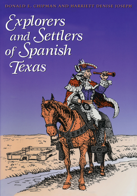 Explorers and Settlers of Spanish Texas Cover Image