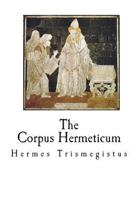 The Corpus Hermeticum: The Teachings of Hermes Trismegistus Cover Image