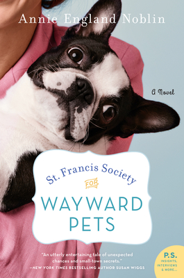 St. Francis Society for Wayward Pets: A Novel Cover Image