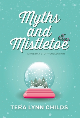 Myths and Mistletoe: A Holiday Story Collection Cover Image