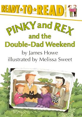 Cover for Pinky and Rex and the Double-Dad Weekend