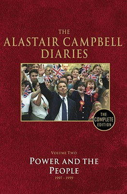 The Alastair Campbell Diaries: Volume Two: Power and the People 1997-1999 Cover Image