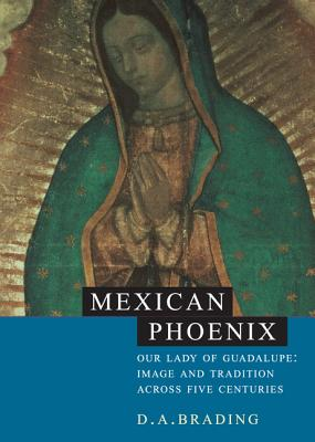 Mexican Phoenix: Our Lady of Guadalupe: Image and Tradition Across Five Centuries Cover Image