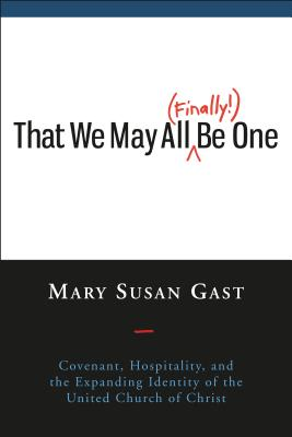 That We May All (Finally!) Be One: Covenant, Hospitality, and the Expanding Identity of the United Church of Christ Cover Image