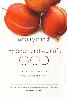 The Good and Beautiful God: Falling in Love with the God Jesus Knows Cover Image