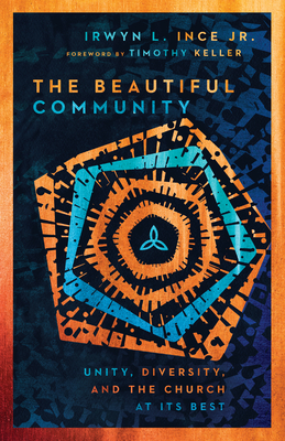The Beautiful Community: Unity, Diversity, and the Church at Its Best Cover Image