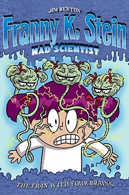 The Fran with Four Brains (Franny K. Stein, Mad Scientist #6) Cover Image