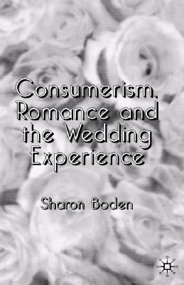 Consumerism, Romance and the Wedding Experience Cover Image