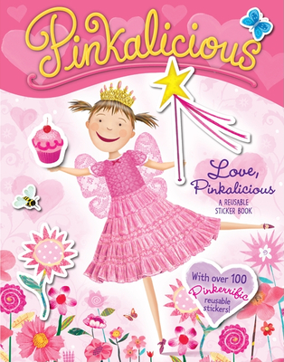 Pinkalicious: Love, Pinkalicious [With Reusable Stickers] Cover Image
