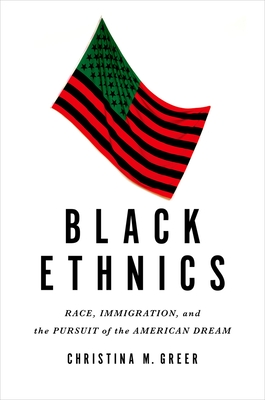 Black Ethnics: Race, Immigration, and the Pursuit of the American Dream Cover Image