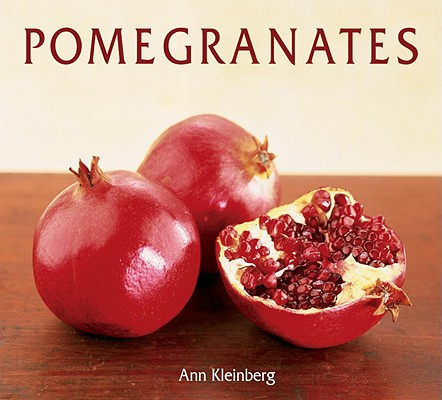 Pomegranates: 70 Celebratory Recipes Cover Image