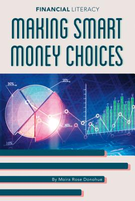 Making Smart Money Choices (Financial Literacy) Cover Image